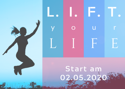 L.I.F.T. your Life - Start am 02.05.2020